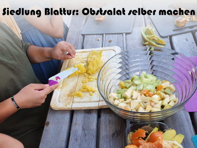 Siedlung Blattur: Obstsalat selber machen!